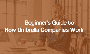 How Umbrella Companies Work