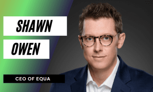 Interview with Shawn Owen, the CEO of Equa