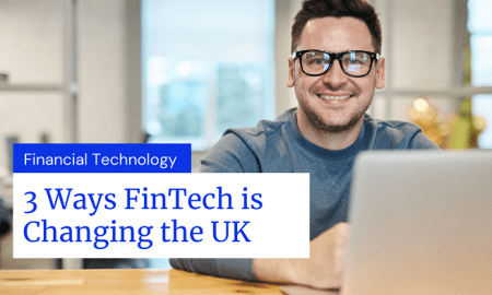FinTech is Changing the UK