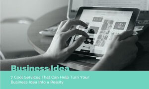 Turn Your Business Idea Into a Reality