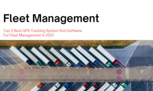 GPS Tracking System And Software For Fleet Management