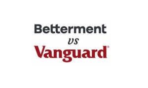 Betterment vs. Vanguard – Who Claims the Crown?