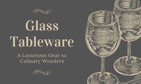 Luxurious Glass Tableware