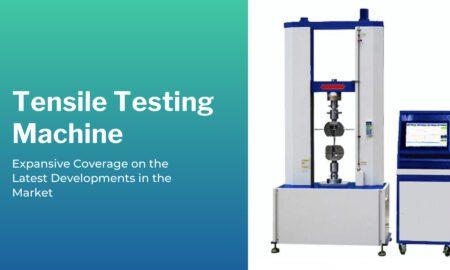 Tensile Testing Machine Market