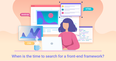 When is the time to search for a front-end framework