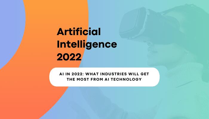 AI Technology 2022