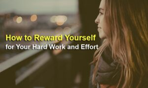 how-to-reward-yourself-for-your-hard-work