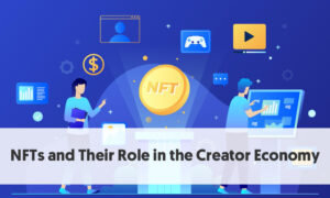 Rise of the Creator Economy and NFTs — what can stop it now