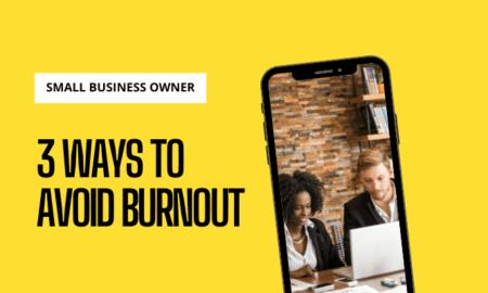 3 Ways To Avoid Burnout